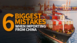 6-Biggest-Mistake-When-Importing-From-China